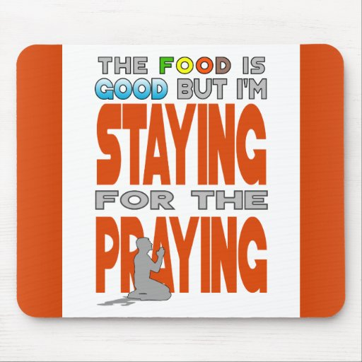 Staying for the Praying Mousepads