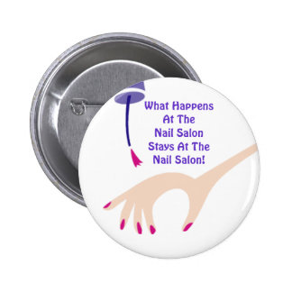 Stays @ The Nail Salon 6 Cm Round Badge