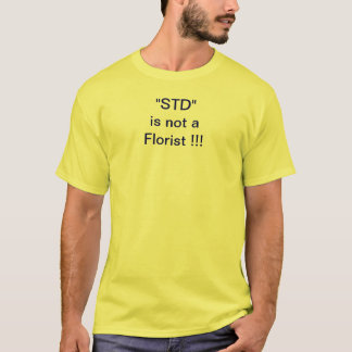 STD is not a Florist T-Shirt