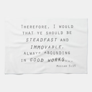 steadfast immovable mosiah lds scripture tea towel
