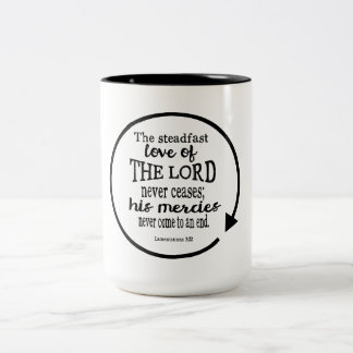 Steadfast Love of God, Lamentations 3:22 Two-Tone Coffee Mug