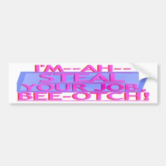 Steal Your Job Bumper Sticker Pink Blue