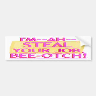 Steal Your Job Bumper Sticker Pink Gold