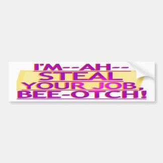 Steal Your Job Bumper Sticker Purple Gold