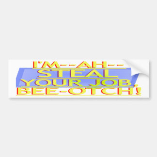 Steal Your Job Bumper Sticker Yellow Blue