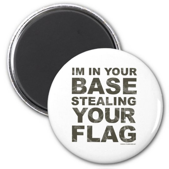 Stealing Your Flag - FPS, Game, Gamer, Video Games 6 Cm Round Magnet