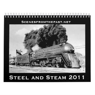 Steel and Steam - Updated for 2011 Wall Calendars