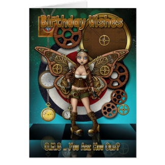 Steempunk Fairy, Cogs And Clocks, OMG you are old Card