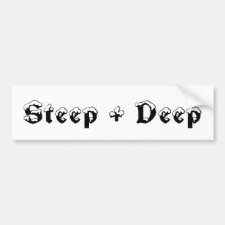 Steep + Deep Bumper Sticker