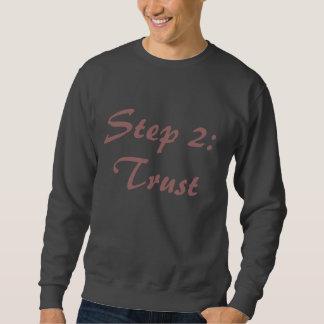 Step 2: Trust Sweatshirt