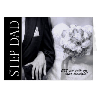 Step Dad - Will You Walk Me Down the Aisle Card