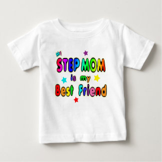 Step Mom Best Friend Baby T-Shirt