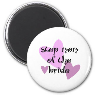 Step Mom of the Bride Magnets