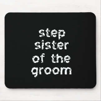 Step Sister of the Groom Mouse Pad