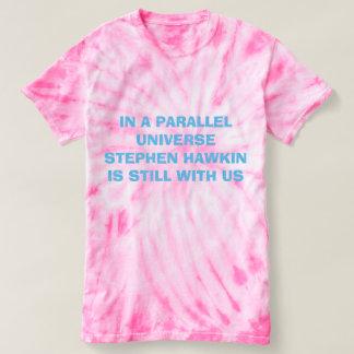 Stephen Hawkin  Parallel Universe Tshirt