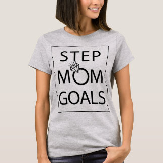 stepmom goals T-Shirt