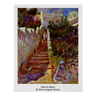 Steps In Algiers. By Pierre-Auguste Renoir Poster
