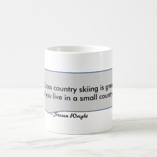 Steven Wright Quote Cross country skiing is great Coffee Mug