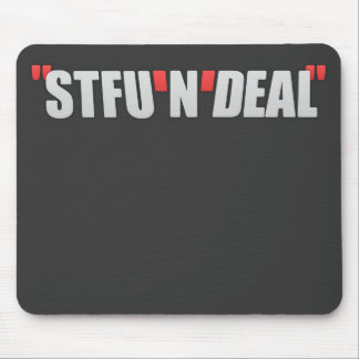 STFU'N'Deal Mouse Pad