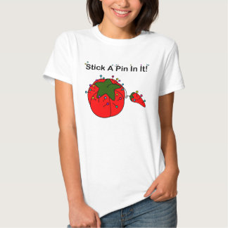 Stick A Pin In It! (Sewing Tomato) T-shirts