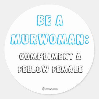 Sticker Be a Murwoman Compliment a Fellow Female