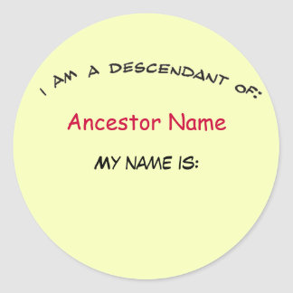 Sticker - Descendant of ... (ancestor) Nametag