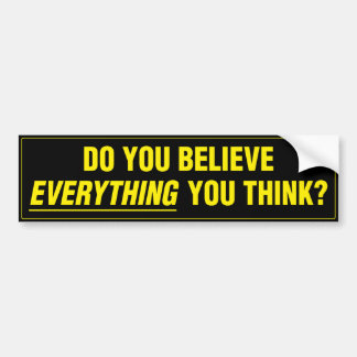 Sticker - Do You Believe Everything You Think?