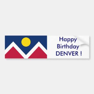 Sticker Flag of Denver, Happy Birthday DENVER! Bumper Stickers