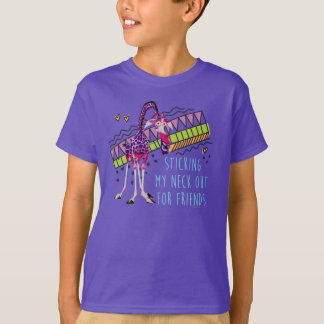 Sticking My Neck Out for Friends T-Shirt
