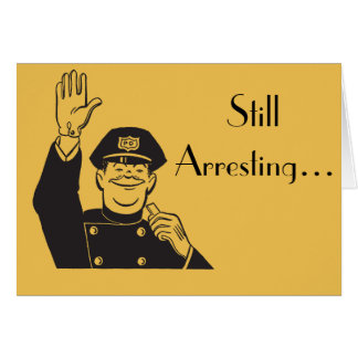 Still Arresting Sweet Anniversary Retro Cop Card