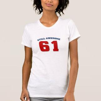 Still Awesome at 61 T-Shirt