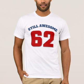 Still Awesome at 62 T-Shirt