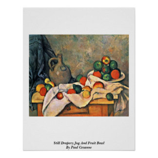 Still Drapery Jug And Fruit Bowl By Paul Cezanne Poster