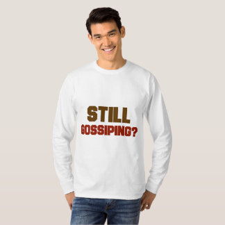 Still Gossiping Men's Tshirt