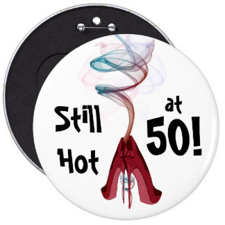 Still Hot at 50! Fun Birthday Colossal Pin