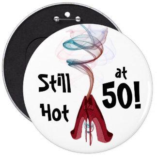 Still Hot at 50! Fun Birthday Colossal Pin