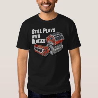 Still Plays With Blocks Tee Shirts