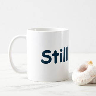 Still Single Coffee Mug