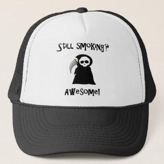 Still Smoking? Awesome! hat