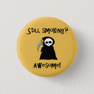 Still Smoking Grim Reaper button