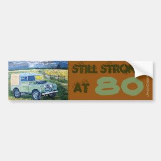 Still Strong At 80 Bumper Sticker