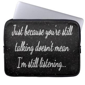 Still Talking Not Listening | Cocky Gamer Quote Laptop Sleeve