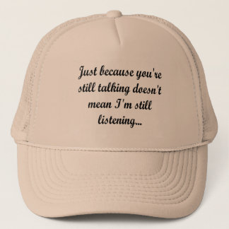 Still Talking Style | Funny Quote Cocky Humor Fun Trucker Hat