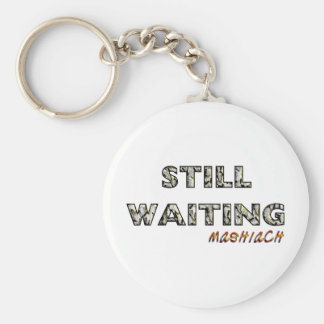 Still Waiting Mashiach.png Key Ring