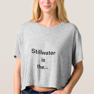 Stillwater is for me T-Shirt