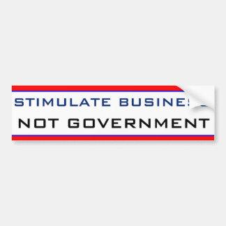 Stimulate Business NOT GOVERNMENT Bumper Sticker