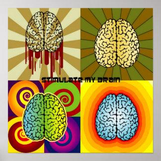 Stimulate my brain poster
