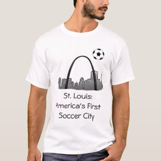 stlouis, St. Louis: America's First Soccer City T-Shirt