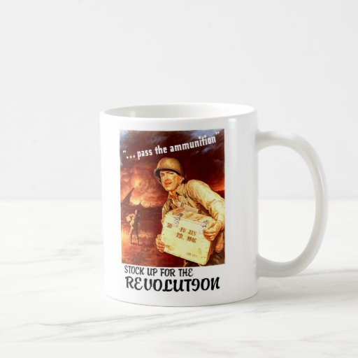 Stock Up For The Revolution! Mugs