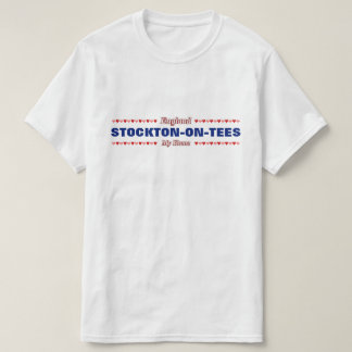 STOCKTON-ON-TEES - My Home - England; Hearts T-Shirt